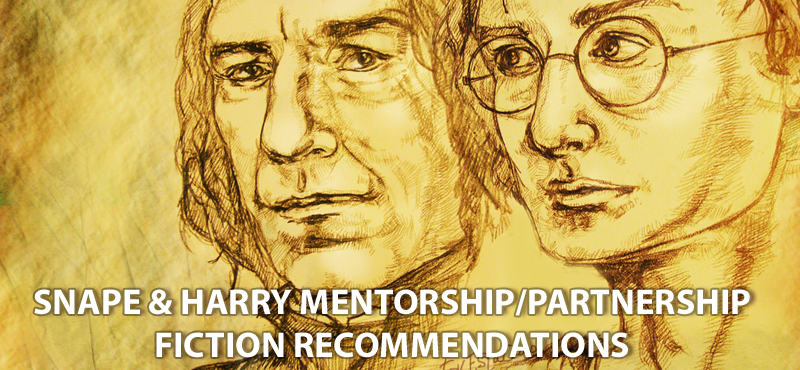 Harry Potter Fanfic Recommendations: Harry/Snape Mentorship